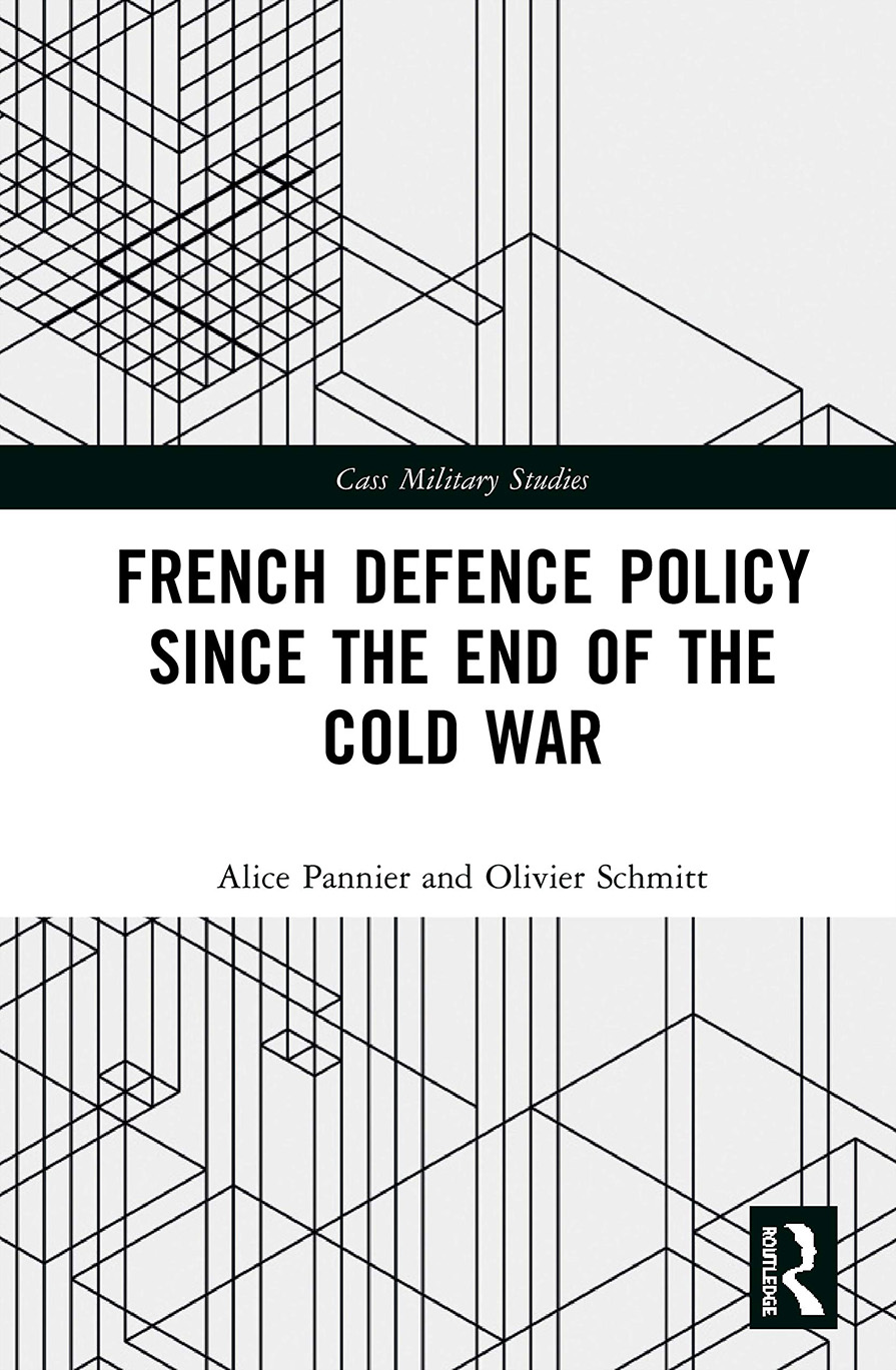 IHEDN-Olivier-Schmitt-French Defence Policy Since the End of the Cold War