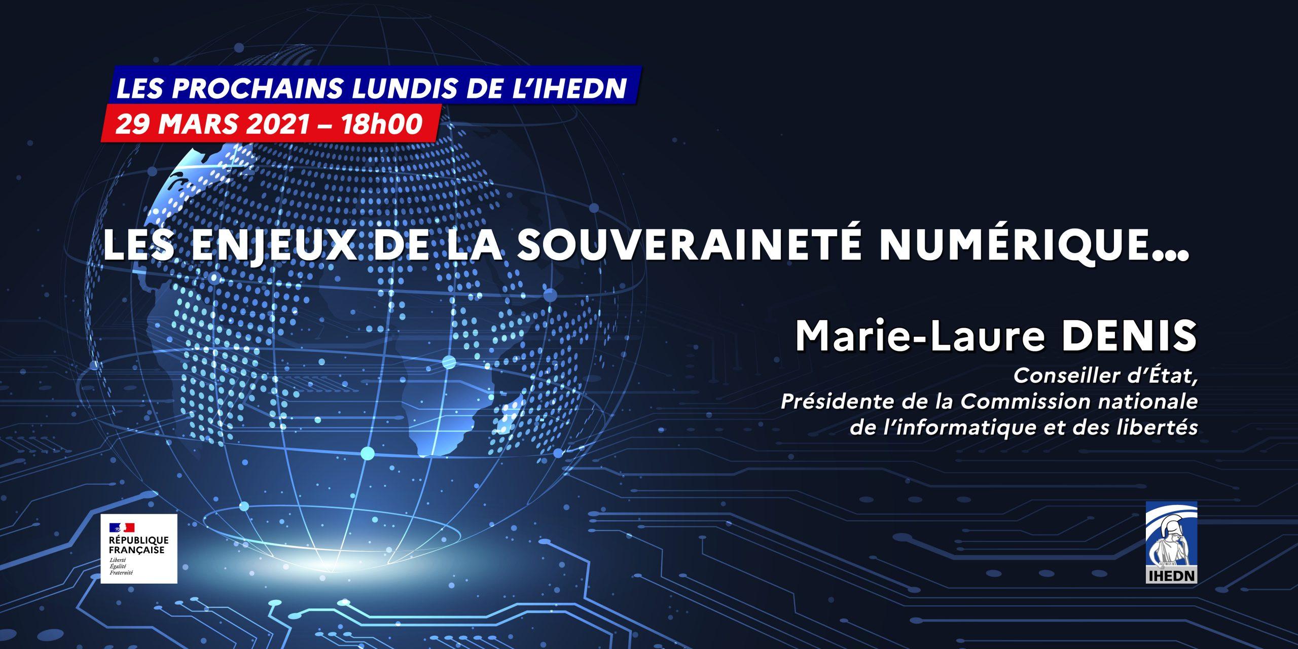 LUNDIS de IHEDN-Les enjeux de la souveraineté numérique-Marie-Laure-DENIS-20210329-01
