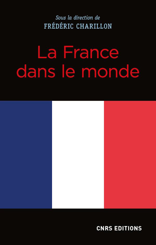L'épée et la carte : la France dans le Monde