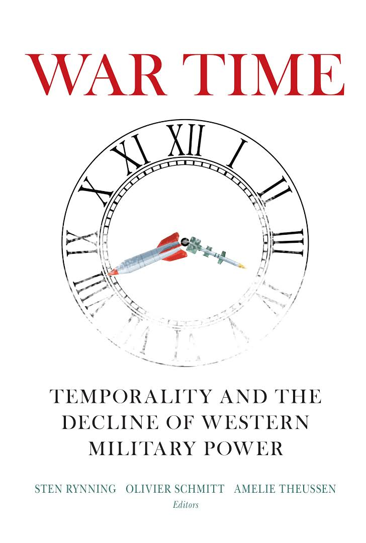 Olivier Schmitt : WarTime-Temporality and the Decline of Western Military Power