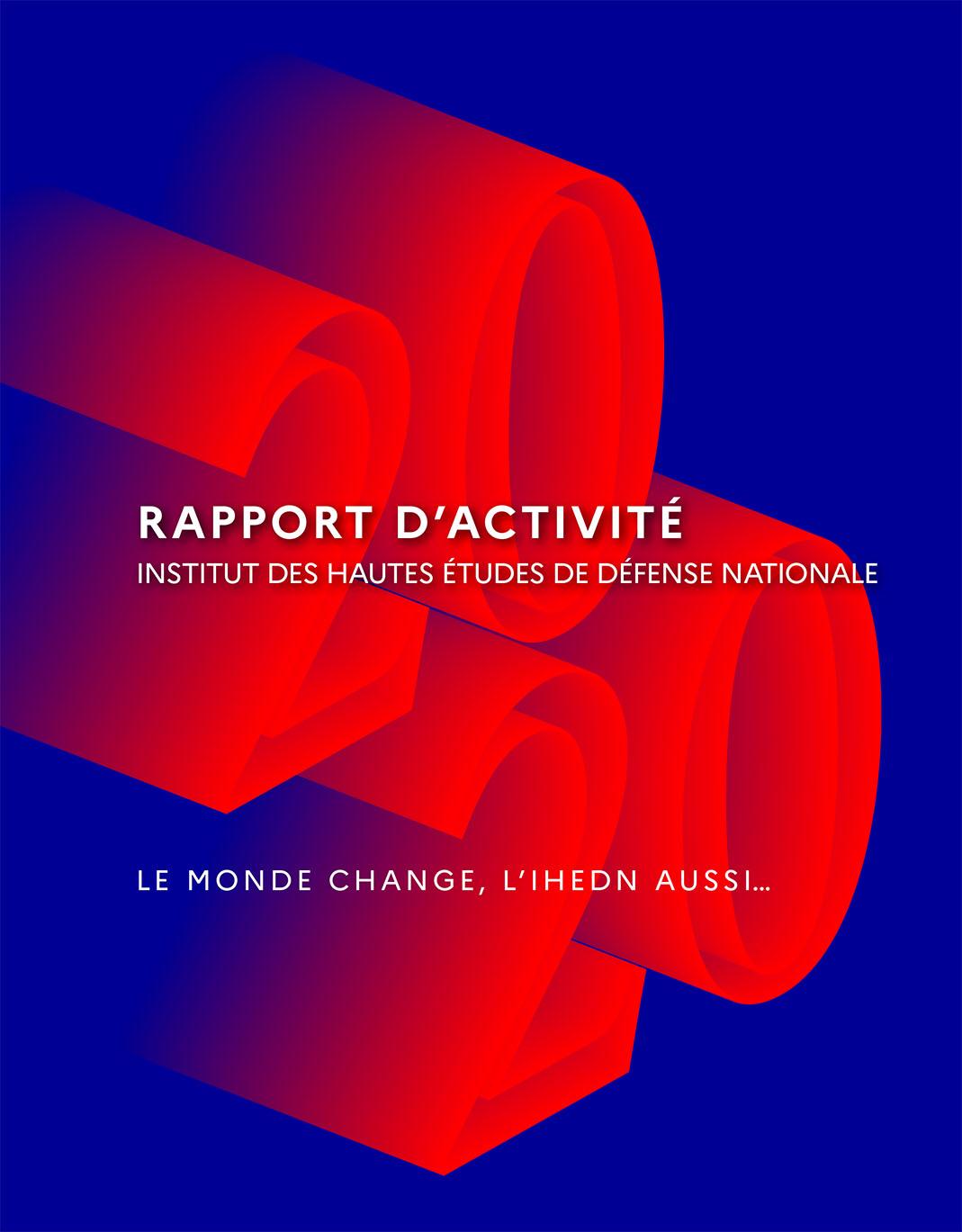 https://ihedn.fr/wp-content/uploads/2021/04/IHEDN-RAPPORT-ACTIVITE-2020-1.pdf